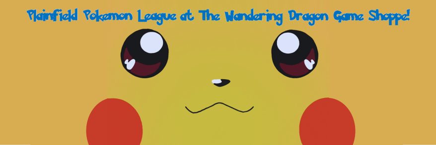 Plainfield Pokemon League at Wandering Dragon Game Shoppe