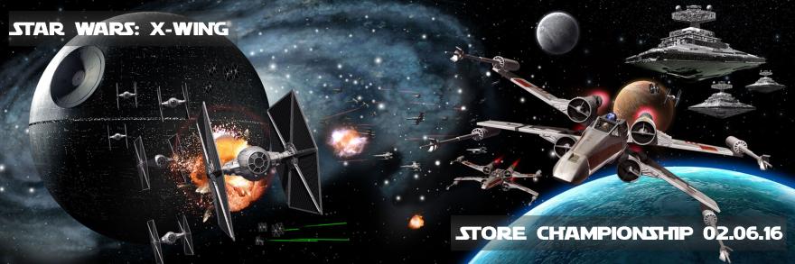 Star Wars X-Wing Store Championship 2016